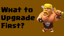 What to Upgrade First Clash of Clans