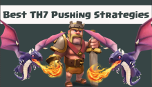 Best TH7 Pushing Strategies Clash of Clans