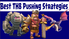 Best TH8 Pushing Strategies Clash of Clans
