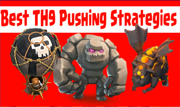 Best Pushing Strategies for Town Hall 9 Clash of Clans