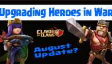 Clash of Clans August Update Upgrading Heroes in War