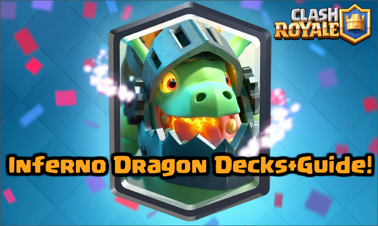 Inferno Dragon Decks Guide Strategy Gameplay Clash Royale
