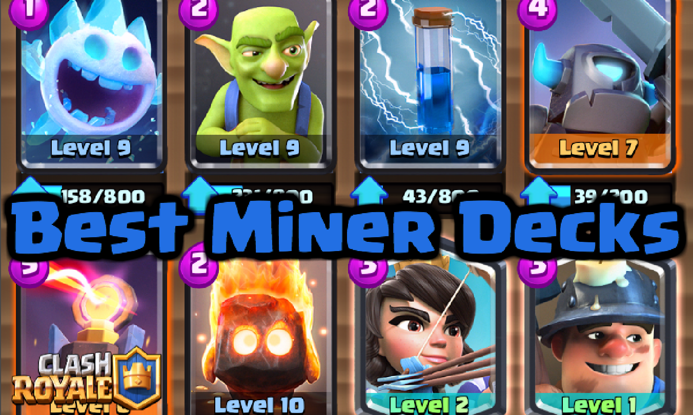 Clash Royale Best Miner Decks For All Arenas Clash For