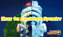 Clash Royale How to Counter Sparky