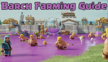 Clash of Clans Barch Farming Strategy Guide