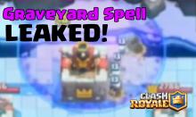 Clash Royale Graveyard Spell Leaked!