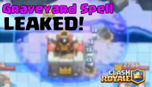 Clash Royale Graveyard Spell Leaked!