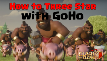 Clash of Clans How to Three Star with GoHo