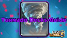 Clash Royale Tornado Strategy Decks Guide