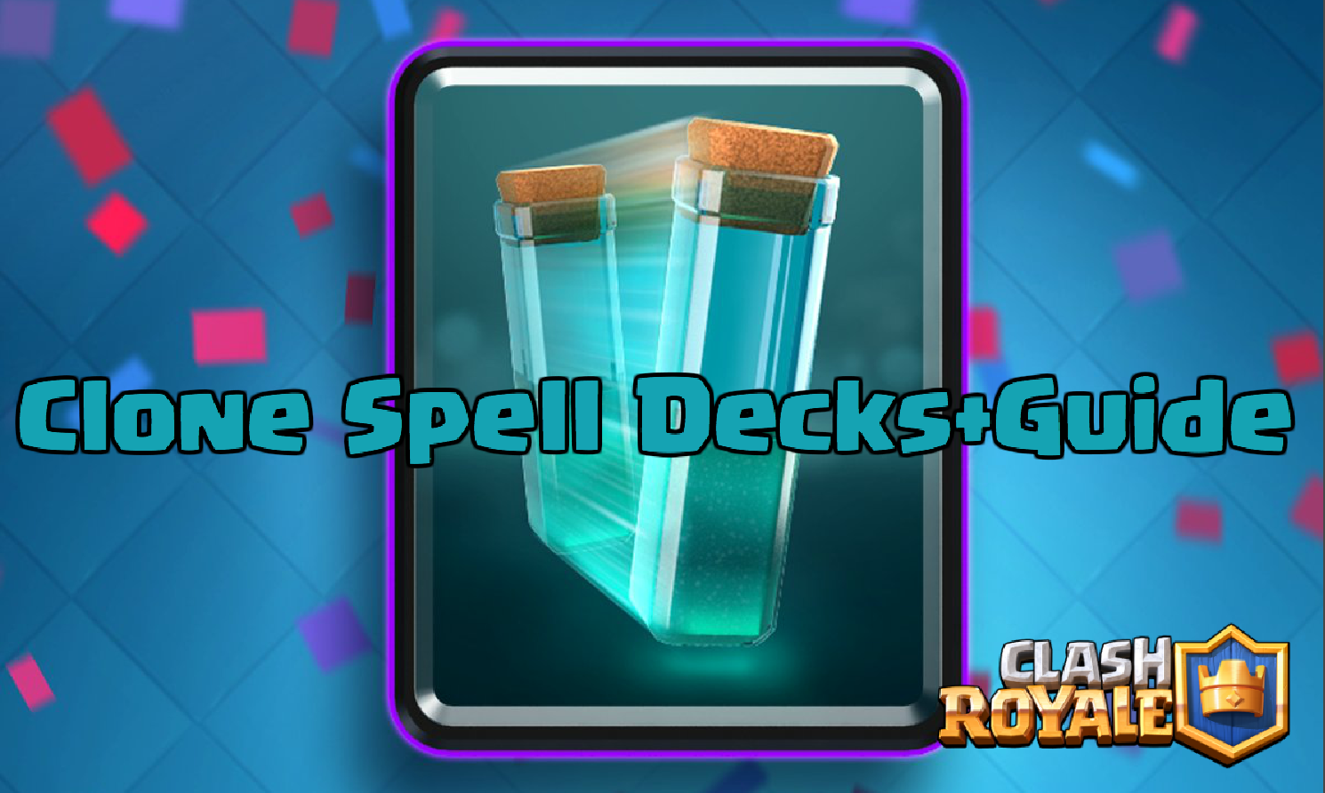 Clone Spell Decks How To Use The Clone Spell Clash For