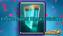 Clash Royale Clone Spell Decks and Strategy