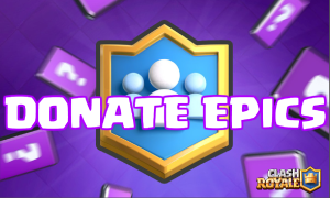 Clash Royale Donate Epics Sneak Peek