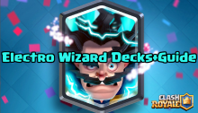 Clash Royale Electro Wizard Decks Guide