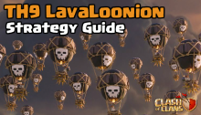 Clash of Clans Town Hall 9 LavaLoonion Strategy Guide