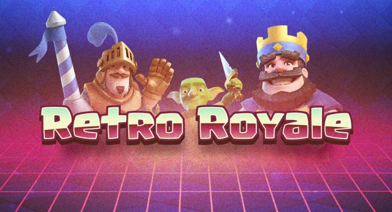 Clash Royale Retro Royale