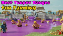 Clash of Clans Best Trophy Ranges Farming TH7 TH8 TH9 TH10 TH11