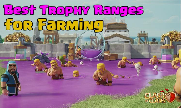Clash of Clans Best Trophy Ranges Farming TH7 TH8 TH9 TH10 TH11