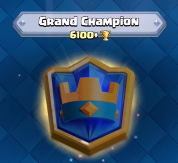 Clash Royale Grand Champion League 6100 Trophies