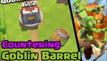 Clash Royale How to Counter Goblin Barrel Counters