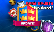 Clash Royale April Update Leaked