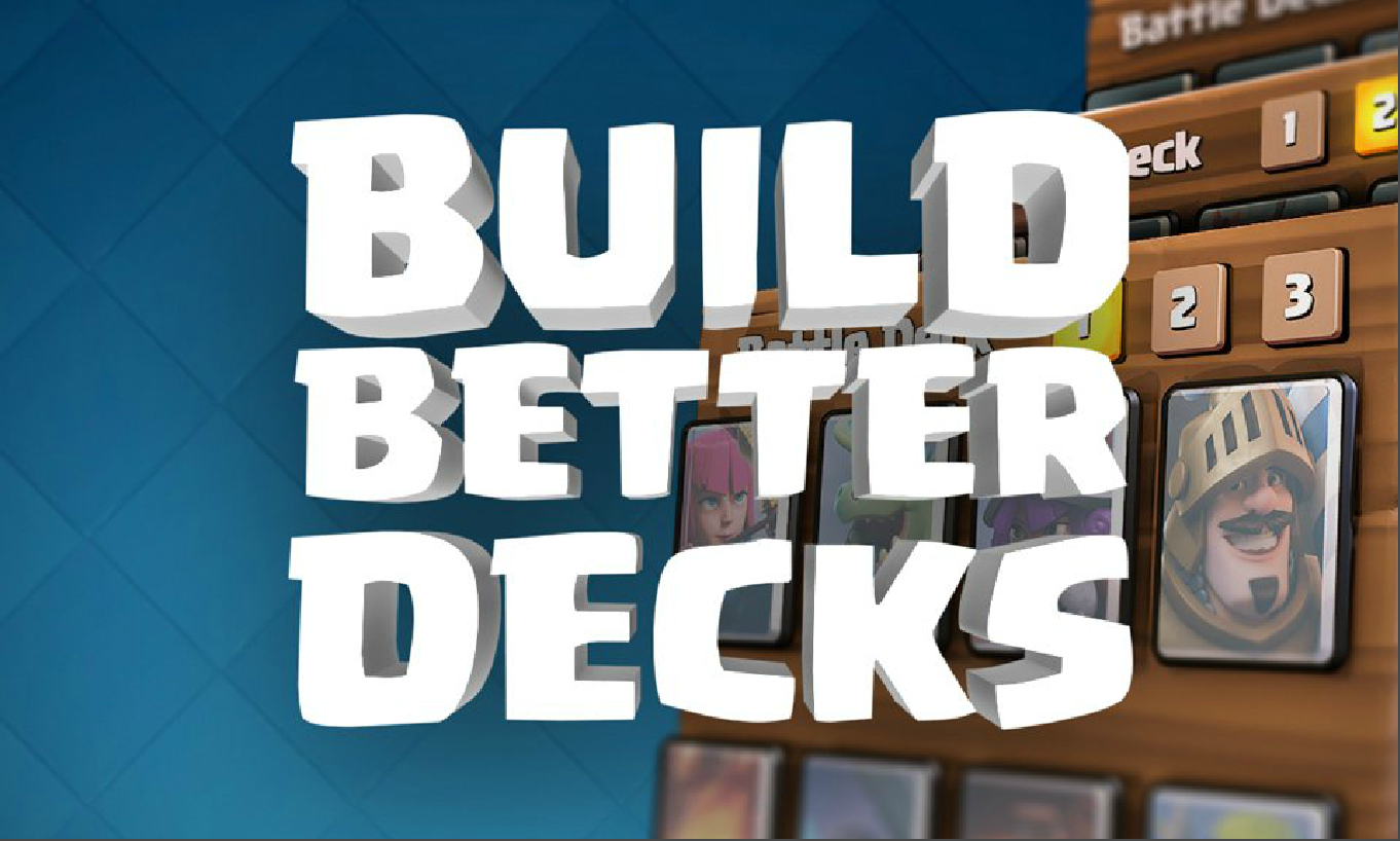 Clash Royale Building A Better Deck Tips Clash For Dummies