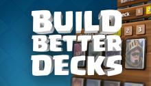 Clash Royale Build Better Decks