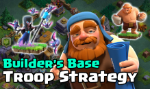 Clash of Clans Builder Base Troop Strategy