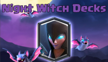 Clash Royale Best Night Witch Decks All Arenas
