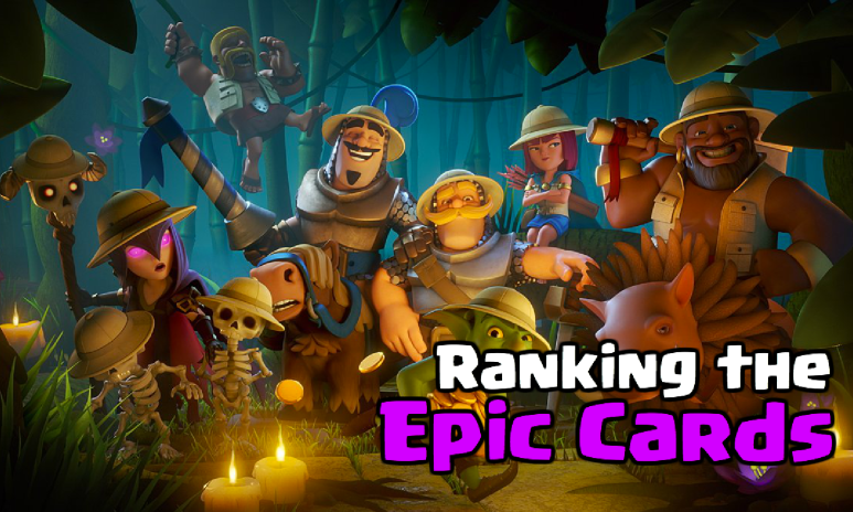 Clash Royale Ranking the Epic Cards