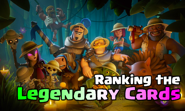 Clash Royale Ranking the Legendary Cards