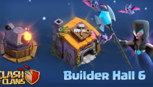 Builder Hall 6 Update Clash of Clans