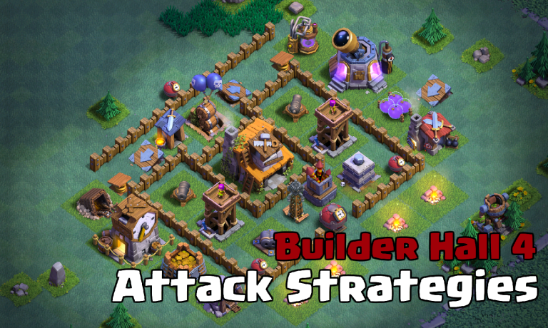 Clash of Clans Builder Hall 4 BH4 Attacking Strategies