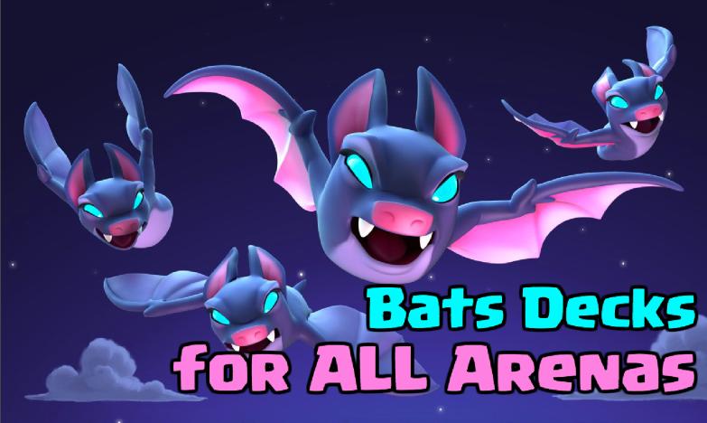 Best Bats Decks Clash Royale Arena 8 9 10 11