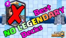 Best No Legendary Decks Clash Royale