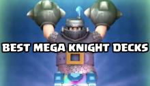 Best Mega Knight Decks All Arenas Clash Royale