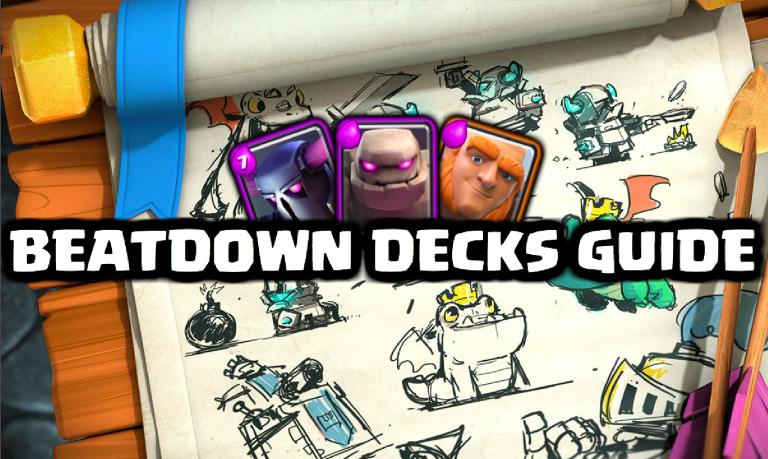Beatdown Decks Guide Clash Royale