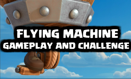 Flying Machine Gameplay Challenge Clash Royale