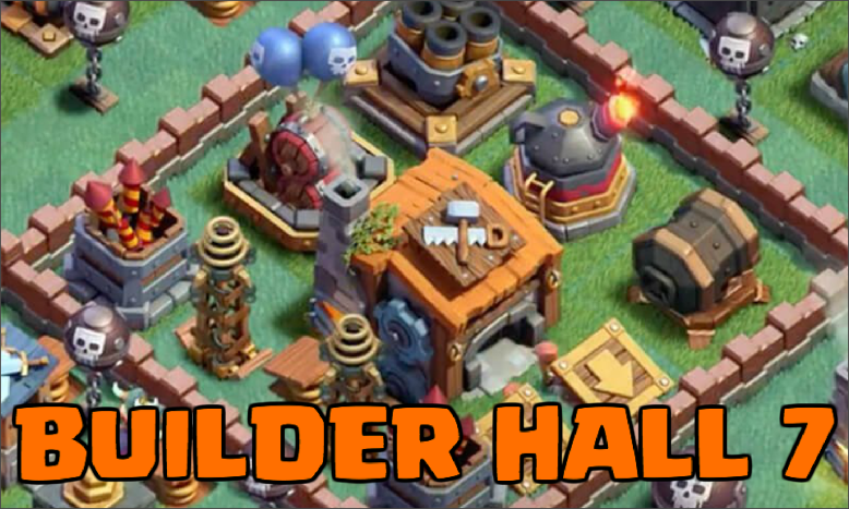 Builder Hall 7 Clash of Clans September 2017 Update
