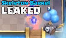 Skeleton Barrel Gameplay Leaked Clash Royale