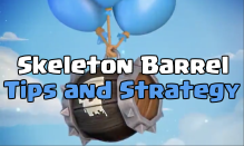 Skeleton Barrel Tips Strategy Clash Royale