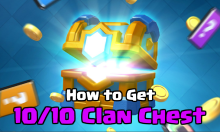 Clash Royale How to Get a 10/10 Clan Chest