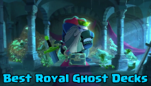 Best Royal Ghost Decks Clash Royale