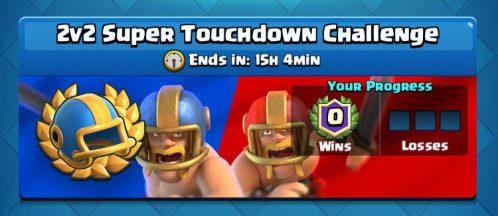 2v2 Super Touchdown Challenge Clash Royale