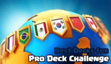 Best Decks Pro Deck Challenge Clash Royale