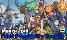 Clash Royale March 2018 Card Popularity Trends