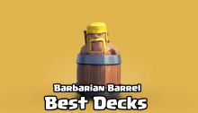 Barbarian Barrel Decks Clash Royale