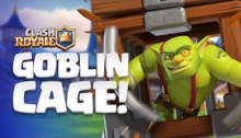 Clash Royale New Card Goblin Cage