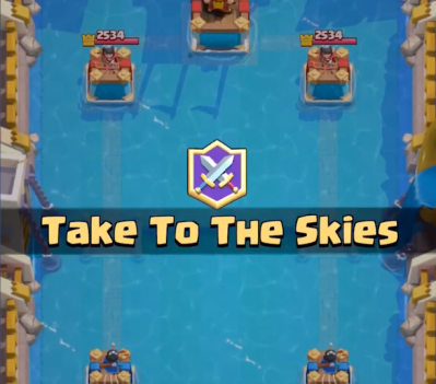 Take to the Skies Gamemode Clash Royale